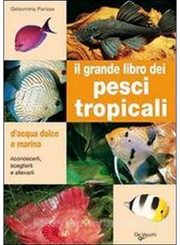 Il grande libro dei pesci tropicali