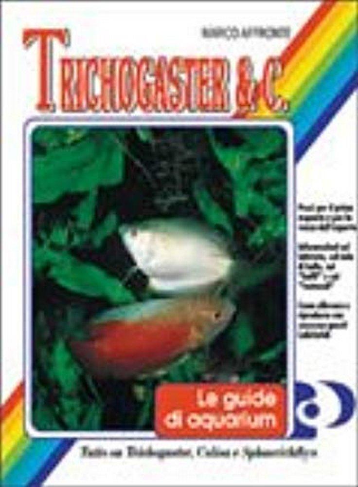 Trichogaster e c. libro le guide di aquarium